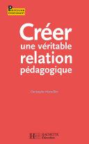 Pdf Créer une véritable relation pédagogique Telecharger