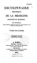 Dictionnaire historique de la médecine ancienne et moderne, ou Précis de l'histoire générale, technologique et littéraire de la médecine