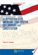 An Introduction to the American Legal System  Government  and Constitutional Law
