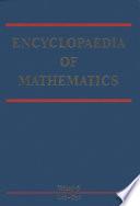 Encyclopaedia of Mathematics  , Volume 6