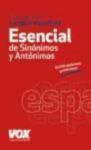 Diccionario esencial de sinónimos y antónimos de la lengua española