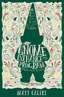 The Gnome Exchange Program