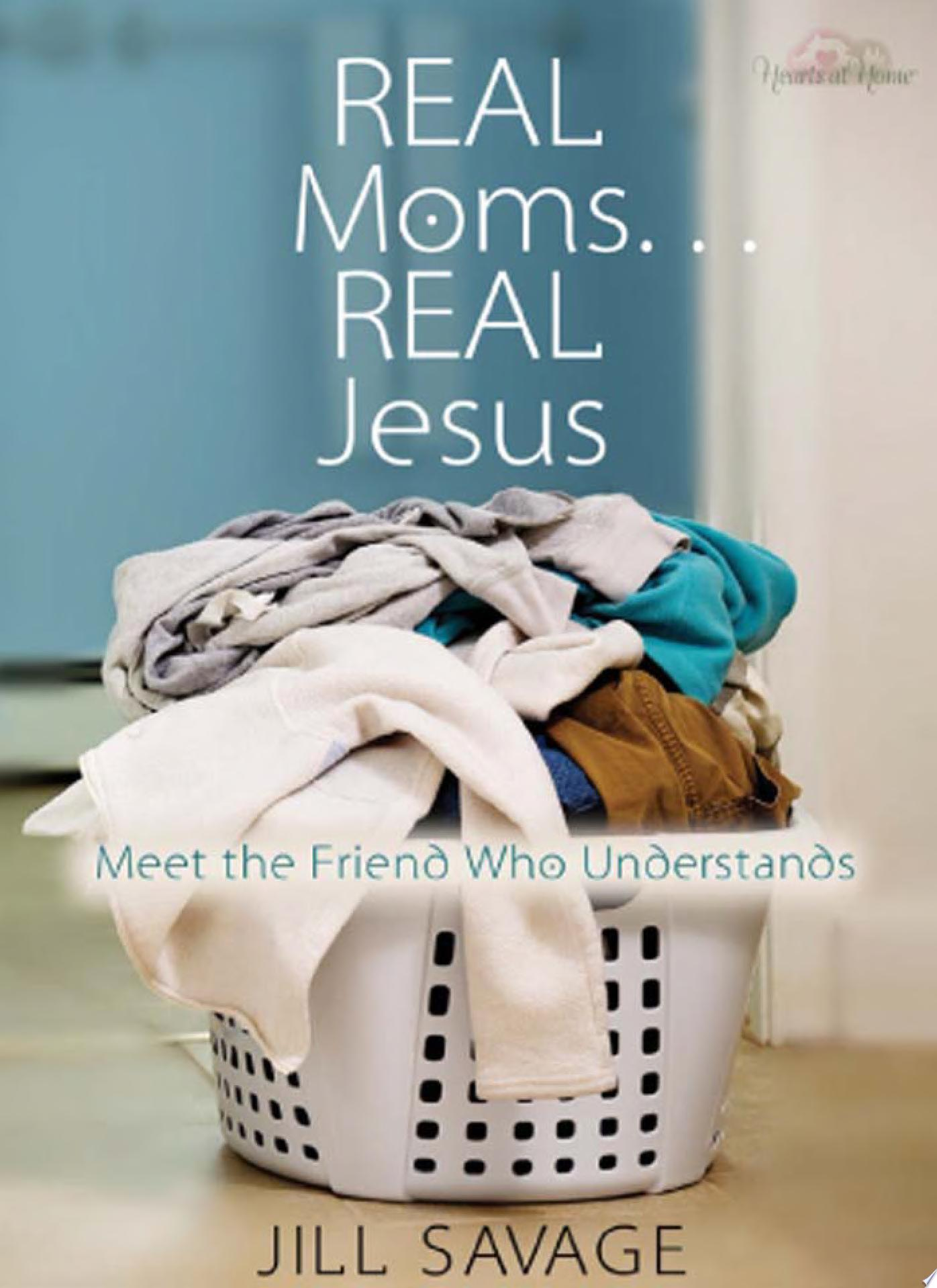 Real Moms   Real Jesus