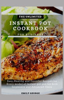 The Unlimited Instant Pot Cookbook for Beginner
