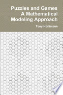 Puzzles and Games: A Mathematical Modeling Approach