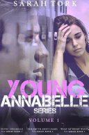 Young Annabelle Series: Young Annabelle, The Truth About James, What My Heart Wants (Books 1-3)