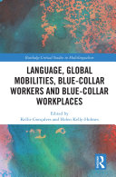 Language  Global Mobilities  Blue Collar Workers and Blue collar Workplaces