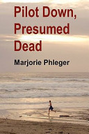 Pilot Down  Presumed Dead   Special Illustrated Edition in Hardcover