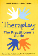 The Practitioner S Guide To Theraplay