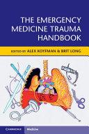 The Emergency Medicine Trauma Handbook