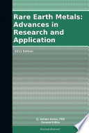 Rare Earth Metals  Advances in Research and Application  2011 Edition Book