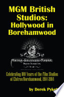 Mgm British Studios Hollywood In Borehamwood Celebrating 100 Years Of The Film Studios Of Elstree Borehamwood 1914 2014