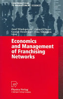 Economics and Management of Franchising Networks