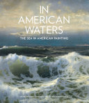 link to In American waters : the sea in American painting in the TCC library catalog