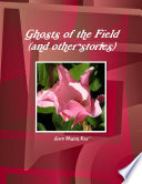 Ghosts Of The Field And Other Stories