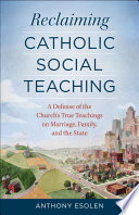 Reclaiming Catholic Social Teaching