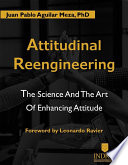 Attitudinal Reengineerig  The Science and the Art of Enhancing Attitude Book PDF