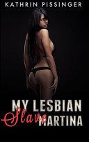 My Lesbian Slave Martina