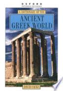 """A Dictionary of the Ancient Greek World"" by David Sacks, Oswyn Murray, Margaret Bunson"