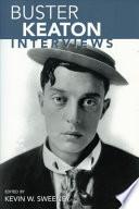 """""""Buster Keaton: Interviews"""" by Buster Keaton, Kevin W. Sweeney"""