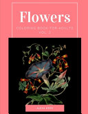 Flowers Coloring Book for Adults Vol  2