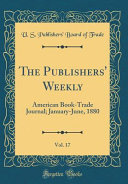 The Publishers Weekly Vol 17