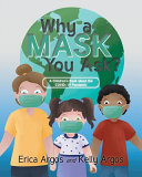 Why a Mask You Ask