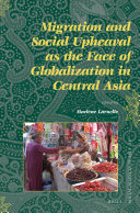 Migration and Social Upheaval as the Face of Globalization in Central Asia
