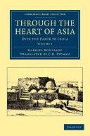 Through the Heart of Asia  Volume 1