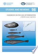 Handbook on fish age determination  a Mediterranean experience