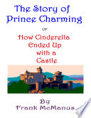 The Story of Prince Charming  or How Cinderella Ended Up With a Castle