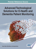 Advanced Technological Solutions for E Health and Dementia Patient Monitoring Book