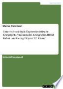 Unterrichtseinheit: Expressionistische Kriegslyrik - Visionen des Krieges bei Alfred Kubin und Georg Heym (12. Klasse)