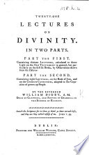 Twenty one Lectures on Divinity  In two parts  Part the first  Containing thirteen lectures  calculated to throw light on the Old Testament in general     Part the second  Containing eight lectures on the book of Job  and on the Church Catechism  etc
