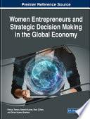 Women Entrepreneurs and Strategic Decision Making in the Global Economy