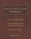 United States Code Annotated Title 54 National Park Service And Related Programs 2020 Edition 100101 320303