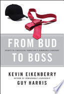 """From Bud to Boss: Secrets to a Successful Transition to Remarkable Leadership"" by Kevin Eikenberry, Guy Harris"