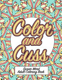 Color and Cuss Swear Word Adult Coloring Book