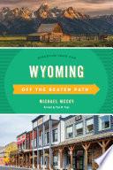 Wyoming Off the Beaten Path®