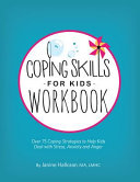 Coping Skills for Kids Workbook  Over 75 Coping Strategies to Help Kids Deal with Stress  Anxiety and Anger