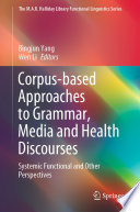 Corpus Based Approaches To Grammar Media And Health Discourses