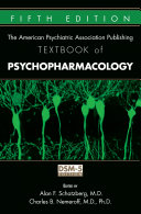 The American Psychiatric Association Publishing Textbook of Psychopharmacology  Fifth Edition