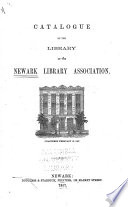 Catalogue Of The Library Of The Newark Library Association