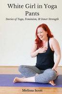 White Girl in Yoga Pants