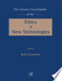 The Concise Encyclopedia Of The Ethics Of New Technologies