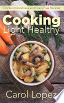 Cooking Light Healthy  Crockpot Goodness and Grain Free Recipes