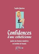 Confidences D'Une Estheticienne