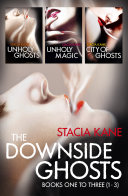 The Downside Ghosts Series Books 1 3  Unholy Ghosts  Unholy Magic  City of Ghosts