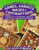 Pdf Making Marble-Action Games, Gadgets, Mazes and Contraptions