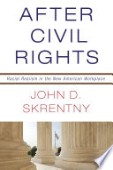 After Civil Rights  : Racial Realism in the New American Workplace